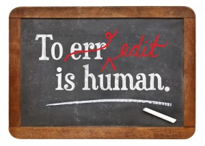 To edit is human; to forgive, divine.